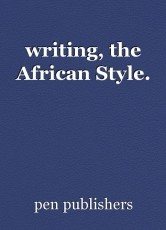 writing, the African Style.