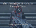 The Chronicles of P.E.K. 2: Earning Ghost