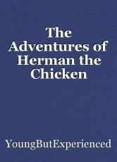 The Adventures of Herman the Chicken