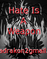 Hate Is A Weapon