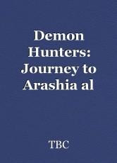 Demon Hunters: Journey to Arashia al Goria