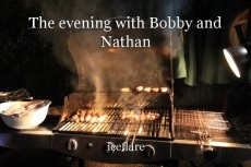 The evening with Bobby and Nathan