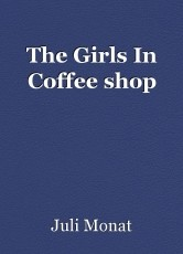 The Girls In Coffee shop