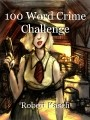 100 Word Crime Challenge