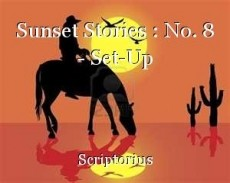 Sunset Stories : No. 8 - Set-Up