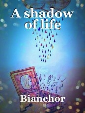 A shadow of life
