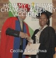 HOW MY LIFE WAS CHANGED AFTER MY ACCIDENT