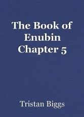 The Book of Enubin Chapter 5