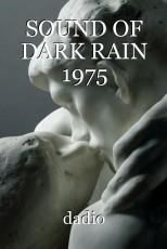 SOUND OF DARK RAIN 1975