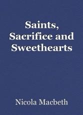Saints, Sacrifice and Sweethearts