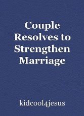 Couple Resolves to Strengthen Marriage