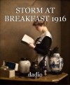 STORM AT BREAKFAST 1916