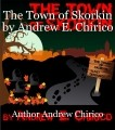 The Town of Skorkin by Andrew E. Chirico