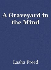 A Graveyard in the Mind