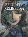 FELT DEEP RELIEF 1963