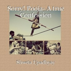 Sorry! Pooja- A true Confession