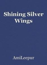 Shining Silver Wings