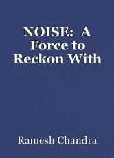 NOISE:  A Force to Reckon With