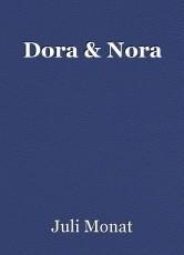 Dora & Nora