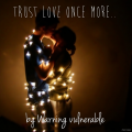 Trust love once more..