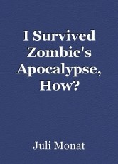 I Survived Zombie's Apocalypse, How?