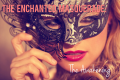 The Enchanted Masquerade: The Awakening