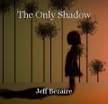 The Only Shadow