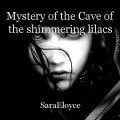 Mystery of the Cave of the shimmering lilacs