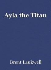 Ayla the Titan