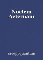 Noctem Aeternam