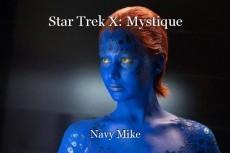 Star Trek X: Mystique