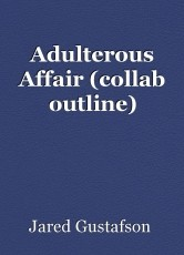 Adulterous Affair (collab outline)
