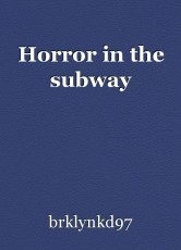 Horror in the subway