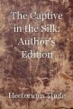 The Captive in the Silk: Author's Edition