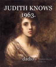 JUDITH KNOWS 1963.