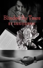 blinded by tears