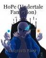 HoPe (Undertale Fanfiction)