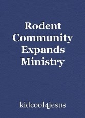 Rodent Community Expands Ministry