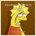 Electronic Chicken Scratch!