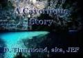 A Cavernous Story
