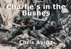 Charlie's in the Bushes