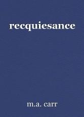 recquiesance