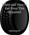 When and How to Get Your Tire Repaired