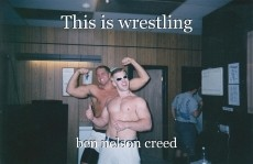 This is wrestling