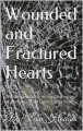 Wounded and Fractured Hearts