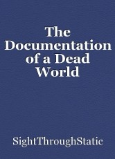 The Documentation of a Dead World