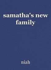 samatha's new family