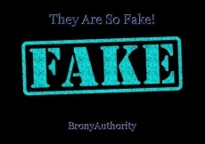 They Are So Fake!