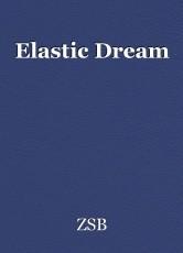 Elastic Dream