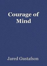 Courage of Mind